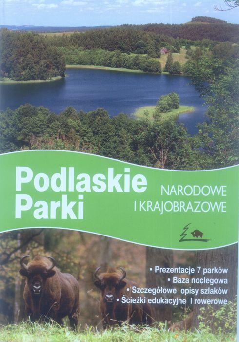Informator Podlaskie parki narodowe i krajobrazowe